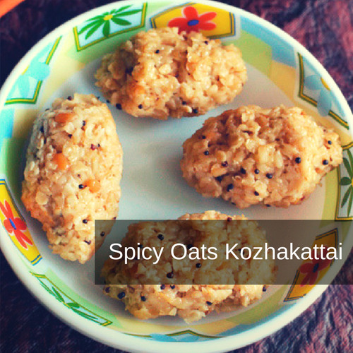 Spicy Oats Kozhakattai